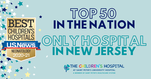 Neonatal Intensive Care Unit At The Children's Hospital At Saint Peter's University Hospital  Receives Dual National Recognitions