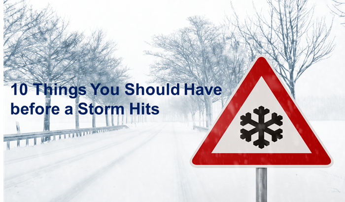 10 Things You Should Have before a Storm Hits